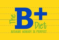 The B+ Diet